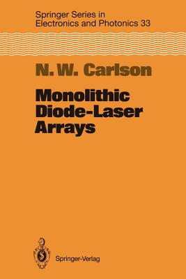 Monolithic Diode-Laser Arrays By Carlson, Nils W./ Schawlow, A. L. (EDT)