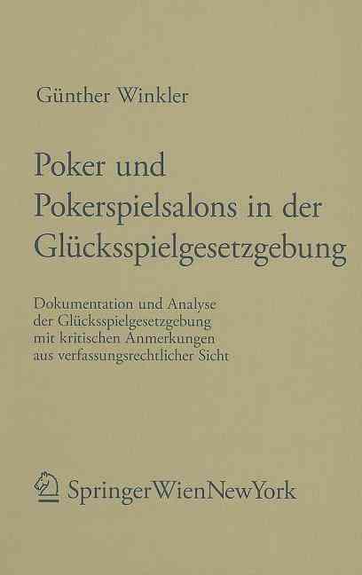 Poker Und Pokerspielsalons in Der Glucksspielgesetzgebung By Winkler, Gunther